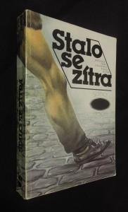 náhled knihy - Stalo se zítra : antologie české a slovenské science fiction