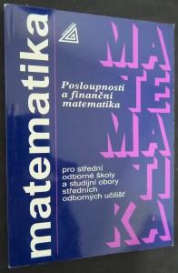 náhled knihy - Matematika pro střední odborné školy a studijní obory středních odborných učilišť : Posloupnosti a finanční matematika
