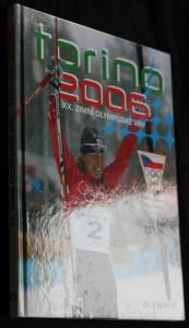 náhled knihy - Torino 2006 : XX. zimní olympijské hry : [oficiální publikace Českého olympijského výboru