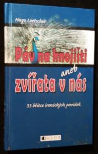 náhled knihy - Páv na hnojišti, aneb, Zvířata v nás : [33 břitce ironických povídek]