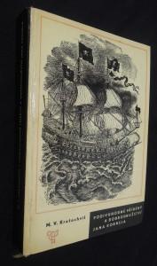 náhled knihy - Podivuhodné příběhy a dobrodružství Jana Kornela : jak je zažil na souši i na moři, mezi soldáty, galejníky, piráty, Indiány, lidmi dobrými i špatnými, sám vždy věren svému srdci