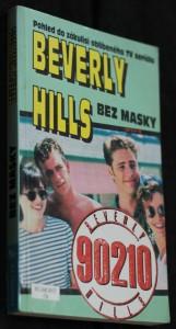 náhled knihy - Beverly Hills bez masky : [pohled do zákulisí oblíbeného TV seriálu]