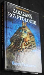 náhled knihy - Zakázaná egyptologie : záhadná věda a špičkové technologie doby faraonů