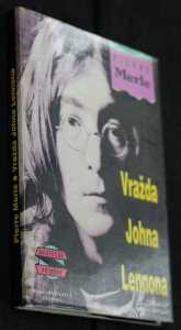 náhled knihy - Kdo zabil Johna Lennona? : šokující expozé pozadí vraždy