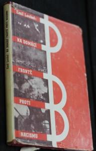 náhled knihy - Na domácí frontě proti nacismu: Reportáž z odbojné činnosti skupiny