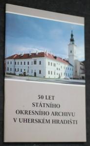 náhled knihy - 50 let Státního okresního archivu v Uherském Hradišti