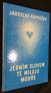 náhled knihy - Jedním slovem tě miluju modře