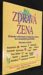 náhled knihy - Zdravá žena : průvodce přirozenou a bezpečnou léčbou bez chemických prostředků : prevence a léčení