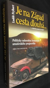 náhled knihy - Je na Západ cesta dlouhá- (-zbytečná, marná je touha?) : politicky nekorektní komentáře amatérského prognostika : výběr z úvah a esejí 2000-2003