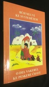 náhled knihy - Bůh mluví ke svým dětem : biblické vyprávění = O del vakerel ke peskere čhave : vakeribena pal e Biblia