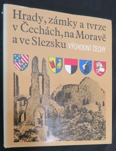 náhled knihy - Hrady, zámky a tvrze v Čechách, na Moravě a ve Slezsku. Díl 6: Východní Čechy