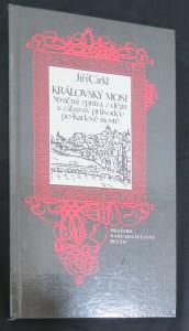 náhled knihy - Královský most : stručná zpráva z dějin a zábavný průvodce po Karlově mostě