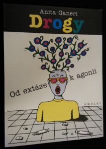 náhled knihy - Drogy : od extáze k agonii