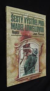 náhled knihy - Šestý výstřel pro Mabel Lowellovou