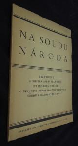 náhled knihy - Na soudu národa - tři projevy ministra spravedlivost dr. Prokopa Drtiny o činnosti mimořádných lidových soudů a národního soudu