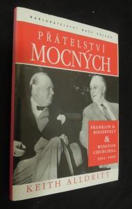náhled knihy - Přátelství mocných : Franklin D. Roosevelt a Winston Churchill 1941-1945