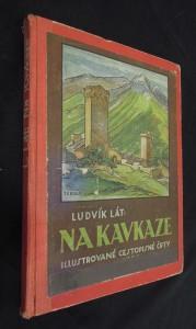 náhled knihy - Na Kavkaze : ilustrované cestopisné črty