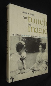 náhled knihy - The touch Of Magic : The Story Of Helen Keller´s Great Teacher Anne Sullivan Macy