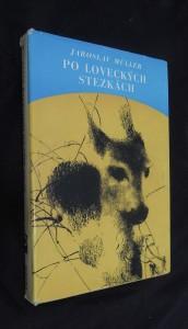 náhled knihy - Po loveckých stezkách : toulky s lovci beze zbraní