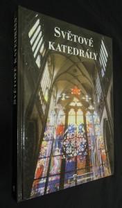 náhled knihy - Světové katedrály : 83 nádherných katedrál z celého světa