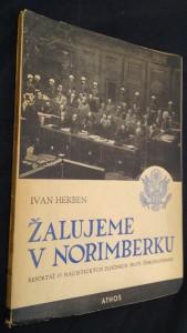 náhled knihy - Žalujeme v Norimberku : reportáž o nacistických zločinech proti Československu