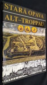 náhled knihy - Stará Opava = Alt-Troppau : [Fotogr. publ.]
