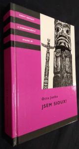 náhled knihy - Jsem Sioux! : dva příběhy čes. vystěhovalců z dob indiánských válek