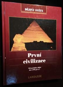 náhled knihy - První civilizace : od počátku dějin do r. 970 př.n.l.