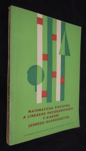 náhled knihy - Metematická štatistika a lineárne programovanie v riadení lesného hospodárstva