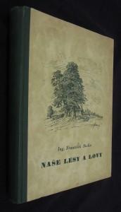 náhled knihy - Naše lesy a lovy : poznatky a zážitky lesníkovy (díl I.)
