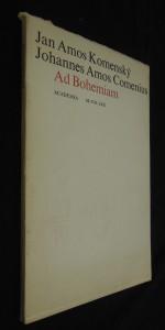 náhled knihy - Ad Bohemiam : [výbor z Komenského projevů a výzev k vlasti a národu]