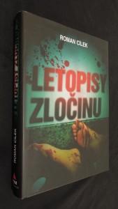 náhled knihy - Letopisy zločinu : jak se v Čechách vraždí - hrdelní případy v časovém oblouku od dvacátých do devadesátých let minulého století