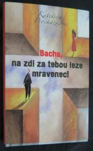 náhled knihy - Bacha, na zdi za tebou leze mravenec!