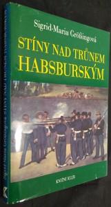 náhled knihy - Stíny nad trůnem habsburským : tragické osudy v rakouském panovnickém domě