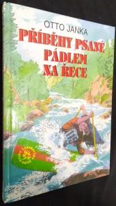 náhled knihy - Příběhy psané pádlem na řece : o závodníkovi, který se stal naším prvním vodním skautem a o vodních skautech, kteří se stali závodníky