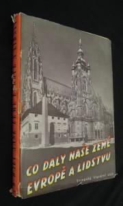 náhled knihy - Co daly naše země Evropě a lidstvu : od věrozvěstů k národnímu obrození