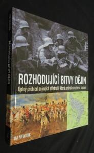 náhled knihy - Rozhodující bitvy dějin : úplný přehled bojových střetnutí, která změnila moderní historii