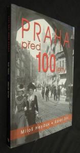 náhled knihy - Praha před 100 lety : líčení pražského života slovem i obrazem