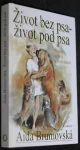 náhled knihy - Život bez psa - život pod psa : povídky o psech a jejich pánech