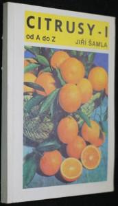 náhled knihy - Citrusy od A do Z. Díl 1, pěstování pěstování