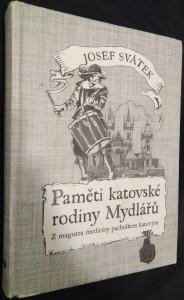 náhled knihy - Paměti katovské rodiny Mydlářů v Praze. I., Z magistra medicíny pacholkem katovým