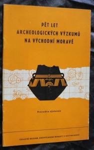 náhled knihy - Pět let archeologických výzkumů na východní Moravě