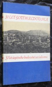 náhled knihy - 30 let Gottwaldovska- 30 let úspěšného budování socialismu