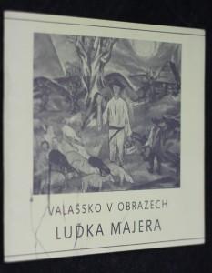 náhled knihy - Valašsko v obrazech Luďka Majera : [Malá monografie