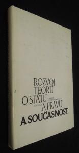 náhled knihy - Rozvoj teorií o státu a právu a současnost : monografie mezin. kolektivu věd. pracovníků ČSSR, SSSR a NDR