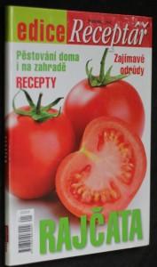 náhled knihy - Rajčata : pěstování doma i na zahradě : zajímavé odrůdy : recepty