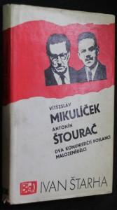 náhled knihy - Vítězslav Mikulíček, Antonín Štourač : Dva komunističtí poslanci-malozemědělci
