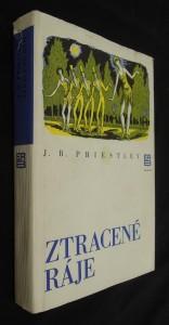 náhled knihy - Ztracené ráje, což je vyprávění Richarda Herncastla o jeho životě na varietních prknech od listopadu 1913 do srpna 1914 spolu s prologem a epilogem, které naps. J.B. Pristley