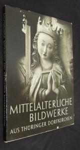 náhled knihy - Mittelalterliche Bildwerke Aus Thuringer Dorfkirchen