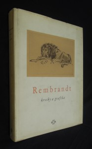 náhled knihy - Rembrandt : kresby a grafika : [Obrazová monografie]